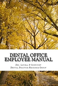 employee office manual a guide for the dental practice